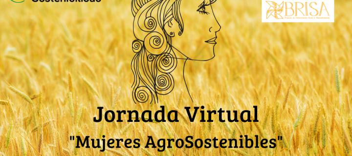 El Instituto de Sostenibilidad organiza la jornada virtual Mujeres AgroSostenibles los días 14 y 15 de mayo
